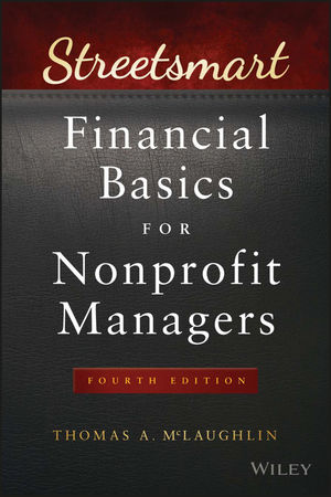 Streetsmart Financial Basics for Nonprofit Managers, 4th Edition