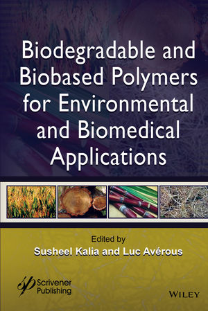 Biodegradable and Biobased Polymers for Environmental and Biomedical Applications (1119117356) cover image