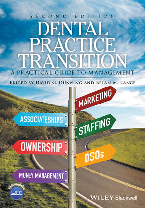 Dental Practice Transition: A Practical Guide to Management, 2nd Edition (1119119456) cover image