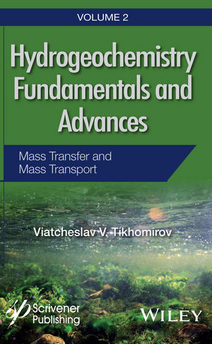 Hydrogeochemistry Fundamentals and Advances, Volume 2, Mass Transfer and Mass Transport