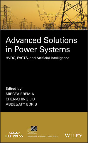 Advanced Solutions in Power Systems: HVDC, FACTS, and Artificial Intelligence (1119175356) cover image
