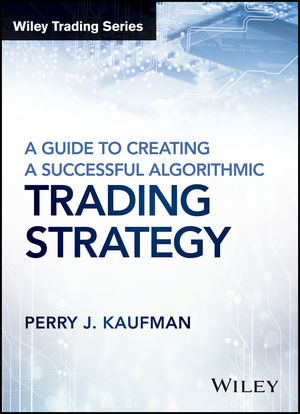 A Guide to Creating A Successful Algorithmic Trading Strategy (1119224756) cover image