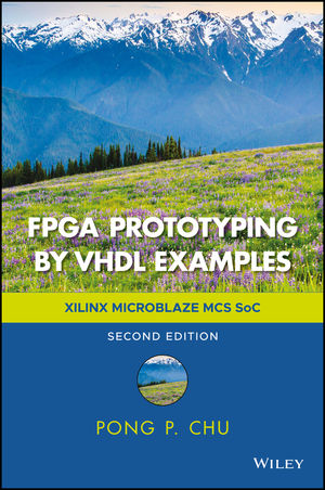 FPGA Prototyping by VHDL Examples: Xilinx MicroBlaze MCS SoC, 2nd Edition (1119282756) cover image