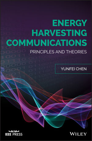 Energy Harvesting Communications: Principles and Theories