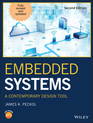 Embedded Systems: A Contemporary Design Tool, 2nd Edition