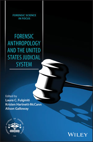 Forensic Anthropology and the United States Judicial System