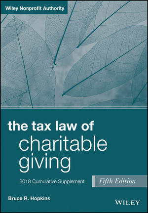 The Tax Law of Charitable Giving, 2018 Cumulative Supplement, 5th Edition