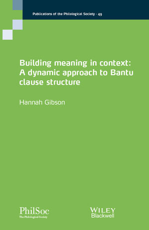 Building Meaning in Context: A Dynamic Approach to Bantu Clause Structure