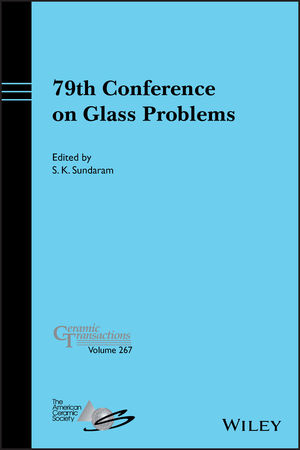 79th Conference on Glass Problems, Ceramic Transactions, Volume 267