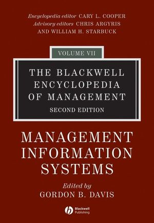 The Blackwell Encyclopedia of Management, Volume 7, Management Information Systems, 2nd Edition