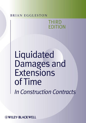 Liquidated Damages and Extensions of Time: In Construction Contracts, 3rd Edition (1405118156) cover image