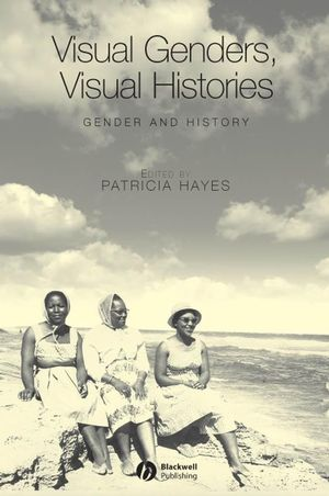 Visual Genders, Visual Histories: A Special Issue of Gender & History  (1405146656) cover image