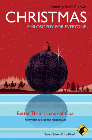 Christmas - Philosophy for Everyone: Better Than a Lump of Coal (1444341456) cover image