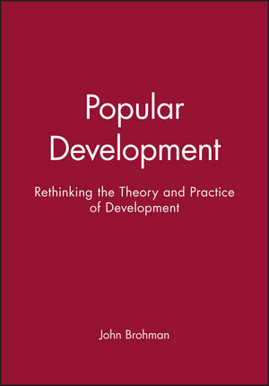 Popular Development: Rethinking the Theory and Practice of Development (1557863156) cover image