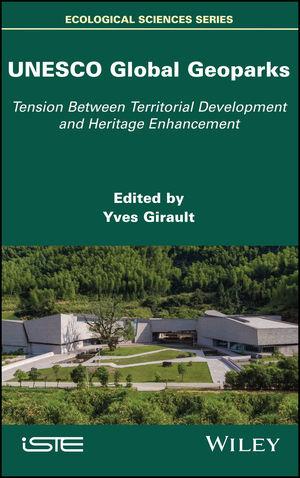 UNESCO Global Geoparks: Tension Between Territorial Development and Heritage Enhancement