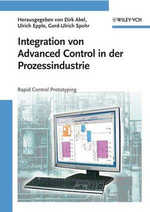 Integration von Advanced Control in der Prozessindustrie: Rapid Control Prototyping