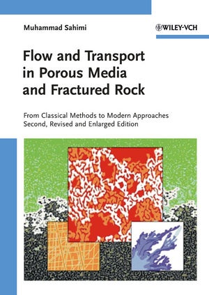 Flow and Transport in Porous Media and Fractured Rock: From Classical Methods to Modern Approaches, 2nd Edition (3527404856) cover image