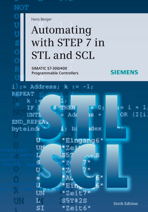 Automating with STEP 7 in STL and SCL: SIMATIC S7-300/400 Programmable Controllers, 6th Edition (3895789356) cover image