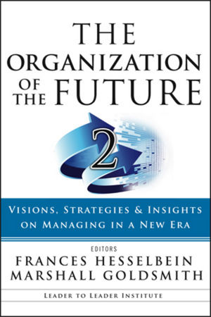 The Organization of the Future 2: Visions, Strategies, and Insights on Managing in a New Era  (0470185457) cover image
