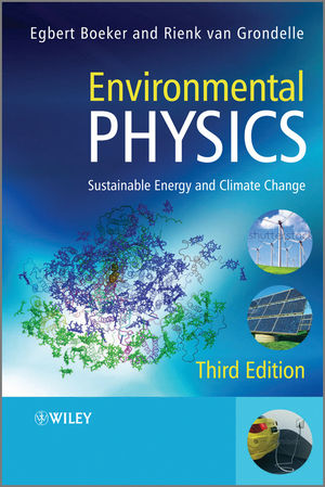 Environmental Physics: Sustainable Energy and Climate Change, 3rd Edition