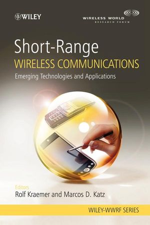 Short-Range Wireless Communications: Emerging Technologies and Applications