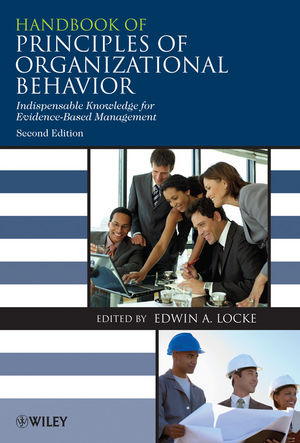 Handbook of Principles of Organizational Behavior: Indispensable Knowledge for Evidence-Based Management, 2nd Edition (0470740957) cover image