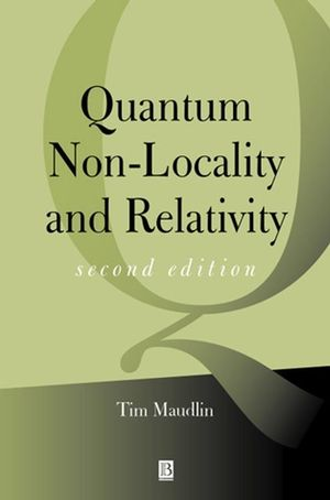 Quantum Non-Locality and Relativity: Metaphysical Intimations of Modern Physics, 2nd Edition