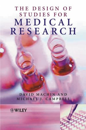 The Design of Studies for Medical Research  (0470844957) cover image