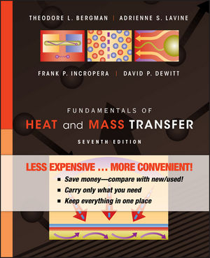 Fundamentals of Heat and Mass Transfer, 7th Edition Binder Ready Version