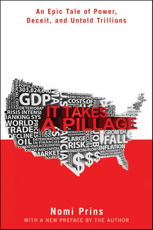 It Takes a Pillage: An Epic Tale of Power, Deceit, and Untold Trillions (0470928557) cover image