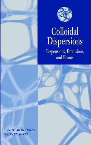 Colloidal Dispersions: Suspensions, Emulsions, and Foams  (0471176257) cover image