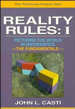 Reality Rules, Picturing the World in Mathematics, Volume 1, The Fundamentals (0471184357) cover image