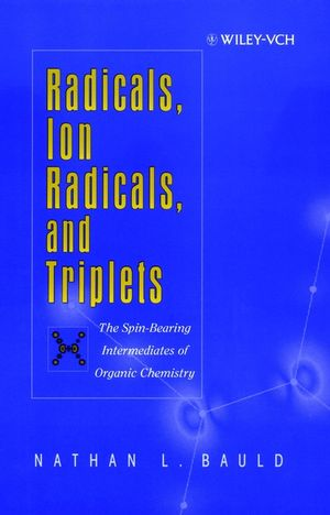 Radicals, Ion Radicals, and Triplets: The Spin-Bearing Intermediates of Organic Chemistry