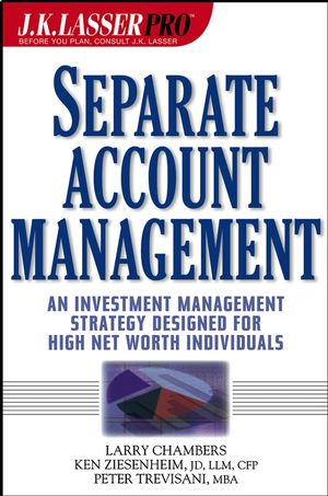 J.K. Lasser Pro Separate Account Management: An Investment Management Strategy Designed for High Net Worth Individuals (0471441457) cover image