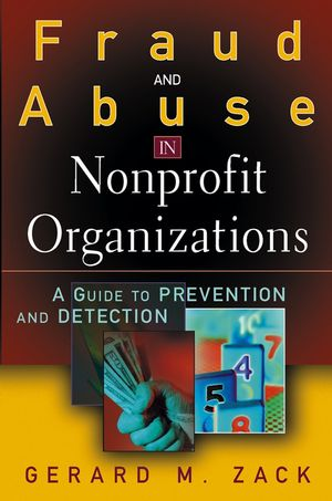 Fraud and Abuse in Nonprofit Organizations: A Guide to Prevention and Detection (0471446157) cover image