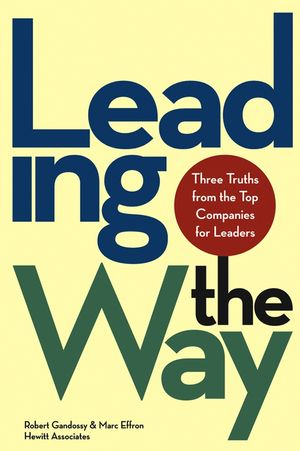 Leading the Way: Three Truths from the Top Companies for Leaders (0471646857) cover image