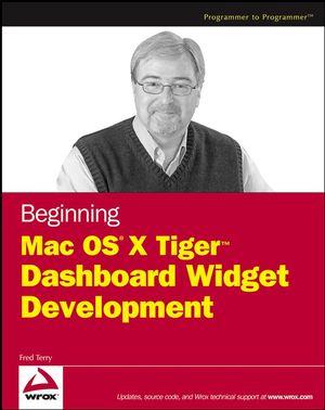 Beginning Mac OS X Tiger Dashboard Widget Development (0471778257) cover image