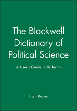 The Blackwell Dictionary of Political Science: A User's Guide to Its Terms