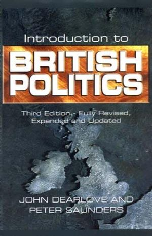 Introduction to British Politics, 3rd Edition, Completely Revised and Updated