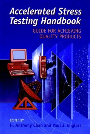 Accelerated Stress Testing Handbook: Guide for Achieving Quality Products (0780360257) cover image