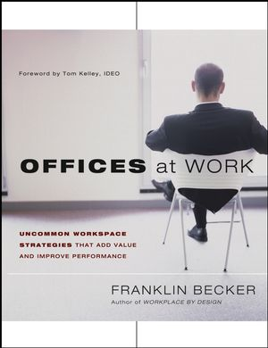 Offices at Work: Uncommon Workspace Strategies that Add Value and Improve Performance (0787976857) cover image