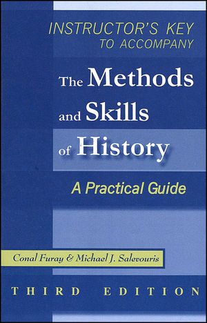 The Methods and Skills of History: A Practical Guide, Instructor's Key, 3rd Edition