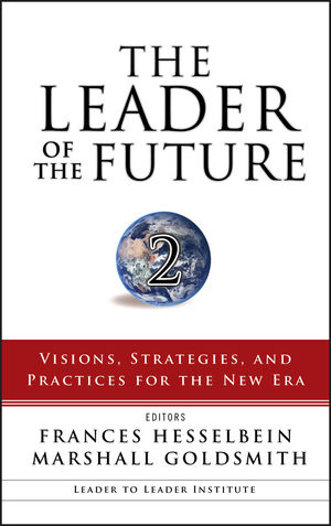 The Leader of the Future 2: Visions, Strategies, and Practices for the New Era (1118047257) cover image