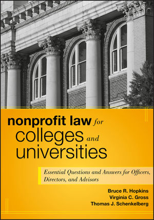 Nonprofit Law for Colleges and Universities: Essential Questions and Answers for Officers, Directors, and Advisors (1118088557) cover image