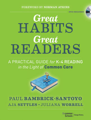 Book Cover Image for Great Habits, Great Readers: A Practical Guide for K - 4 Reading in the Light of Common Core