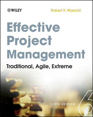 Effective Project Management: Traditional, Agile, Extreme, 6th Edition (1118179757) cover image