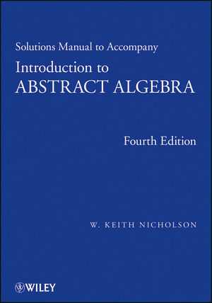Introduction to Abstract Algebra, Solutions Manual, 4th Edition (1118288157) cover image