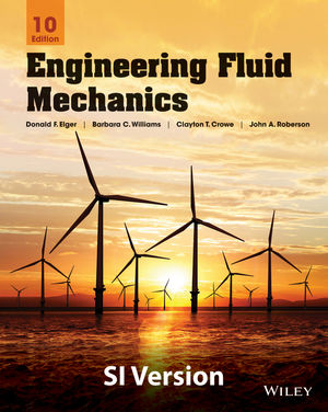 Engineering Fluid Mechanics, 10th Edition SI Version