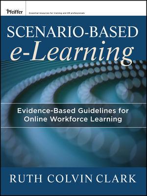 Scenario-based e-Learning: Evidence-Based Guidelines for Online Workforce Learning (1118416457) cover image