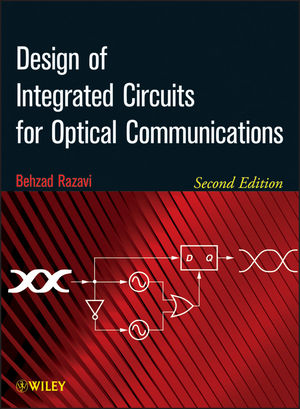 Design of Integrated Circuits for Optical Communications, 2nd Edition (1118439457) cover image